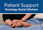 Guide to patient support, oncology social workers cover