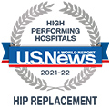 U.S. News & World Report High Performing Hospitals, Hip Replacement © U.S. News