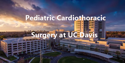 Pediatric Cardiothoracic Surgery At UC Davis